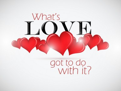 What's Love Got To Do With It?  (Part 1)